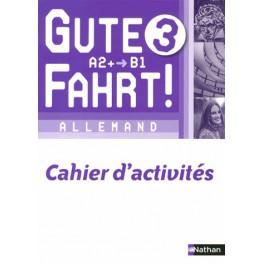 Gute Fahrt 3 Cahier A2-B1
