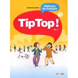 Tip top ! Méthode de français niveau A1.1 livre de l'élève