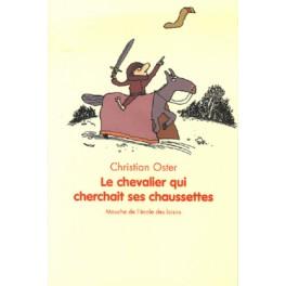 Le chevalier qui cherchait ses chausettes - Christian Oster