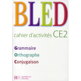 Bled Cours d'orthographe Cahier CE2 juin 2008