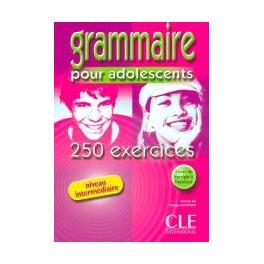 Grammaire pour adolescents: 250 exercices Niveau intermédiaire