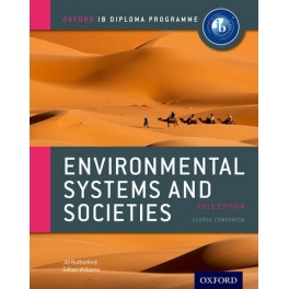 ENVIRONMENTAL SYSTEMS AND SOCIETIES COURSE COMPANIONS AND SOCIETIES COURSE COMPANION