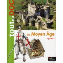 Le moyen-âge - tout en doc - Cycle 3