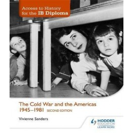 Access to History for the IB Diploma: The Cold War and the Americanns 1945-1981